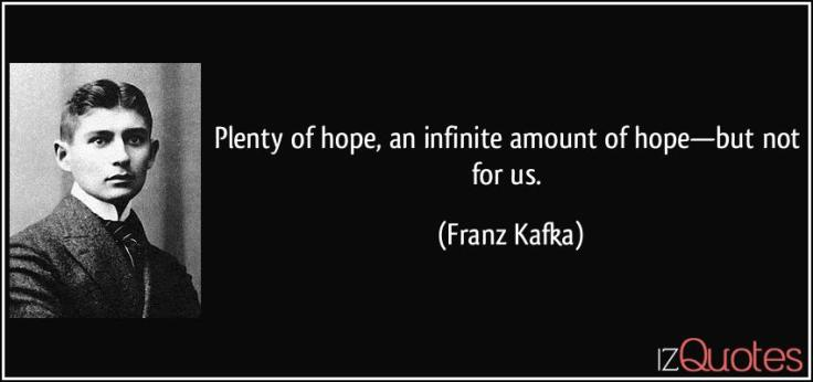 quote-plenty-of-hope-an-infinite-amount-of-hope-but-not-for-us-franz-kafka-242320